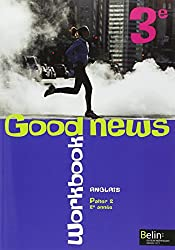 Anglais 3e Good news : Workbook