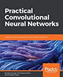 Practical Convolutional Neural Networks: Implement advanced deep learning models using Python (English Edition)