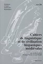 Cahiers de linguistique et de civilisation hispaniques médiévales, N° 26, 2003 :