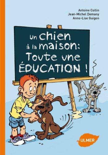 Un chien à la maison : toute une éducation ! par Jean-michel Demany