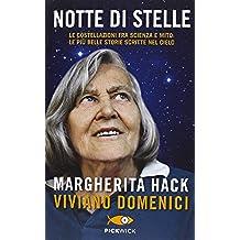 Notte di stelle. Le costellazioni fra scienza e mito: le più belle storie scritte nel cielo (Pickwick)