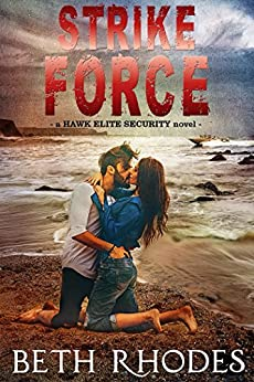Strike Force (Hawk Elite Security Book 4) (English Edition) par [Rhodes, Beth]