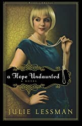 A Hope Undaunted: A Novel (Winds of Change) by Julie Lessman (2010-09-01)