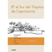 8º Grados Al Sur Del Tropico De Capriconio/ 8 Degrees to the South of the Tropic of Capricorn