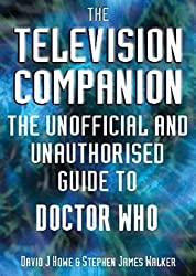 The Television Companion: The Unofficial and Unauthorised Guide to Doctor Who (Dr Who Telos)