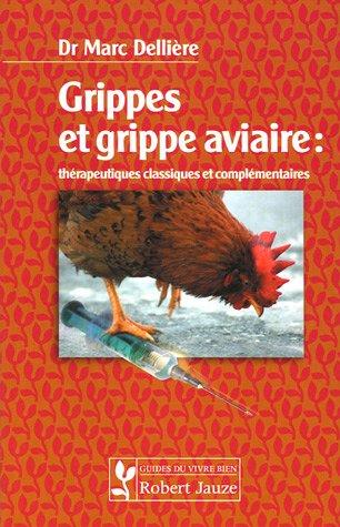 Grippes et grippe aviaire : thérapeutiques classiques et complémentaires