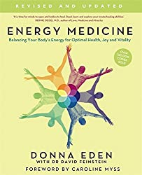Energy Medicine: How to use your body's energies for optimum health and vitality by Donna Eden (2008-12-04)