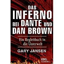 Das Inferno bei Dante und Dan Brown: Ein Begleitbuch in die Unterwelt (Kindle Single) (German Edition)