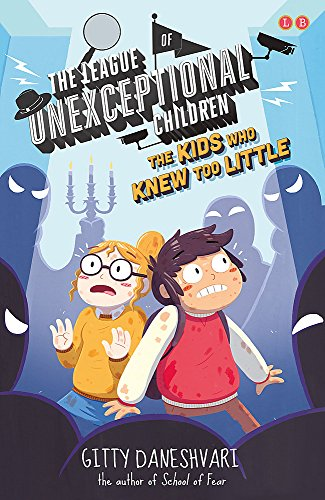 The Kids Who Knew Too Little: Book 3 (The League of Unexceptional Children)