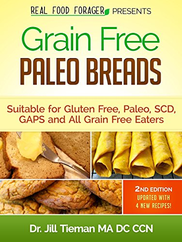 Grain Free Paleo Breads: Suitable for Paleo, Gluten Free, SCD and GAPS (Grain Free Paleo Cooking Book 1) (English Edition)