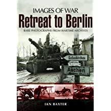 Retreat to Berlin (Images of War)