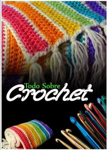 TODO SOBRE CROCHET (Spanish Edition)