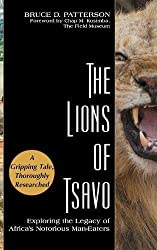The Lions of Tsavo: Exploring the Legacy of Africa's Notorious Man-Eaters