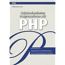 Objektorientiertes Programmieren mit PHP (mitp Professional)