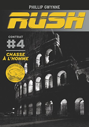 Rush, Tome 4 : Chasse à l'homme