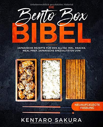 Die Bento Box Bibel: Japanische Rezepte für den Alltag inkl. Snacks, Meal Prep, japanische Spezialitäten uvm. -