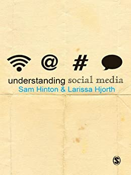 Understanding Social Media (Understanding Contemporary Culture series) von [Hinton, Sam, Hjorth, Larissa]