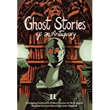 Ghost Stories of an Antiquary, Vol. 2: A Graphic Collection of Short Stories by M.R. James