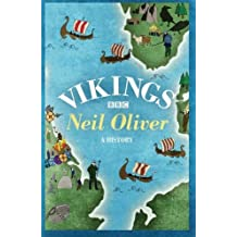 Vikings: Written by Neil Oliver, 2013 Edition, Publisher: W&N [Paperback]