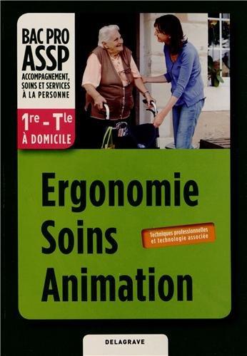 Ergonomie Soins Animation 1e - Tle Bac Pro ASSP à domicile
