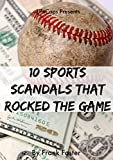 10 Sports Scandals That Rocked the Game