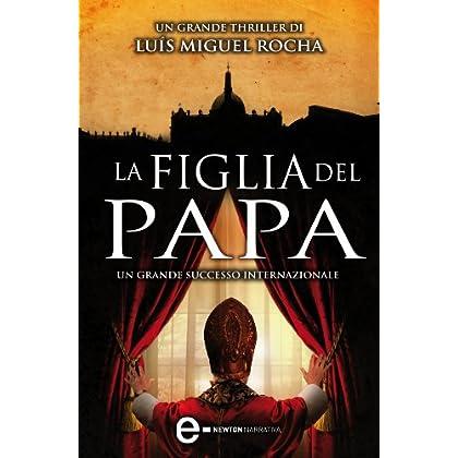 La Figlia Del Papa (Enewton Narrativa)