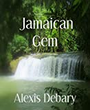 Jamaican Gem: Traveling Light where it grows Dark early (English Edition)