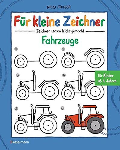 Für kleine Zeichner - Fahrzeuge: Zeichnen lernen leicht gemacht für Kinder ab 4 Jahren