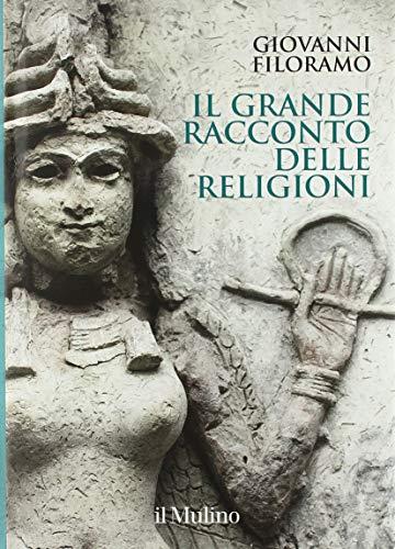 Il grande racconto delle religioni. Ediz. a colori