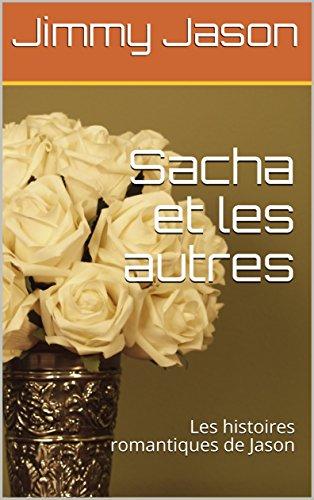 Couverture du livre Sacha et les autres: Les histoires romantiques de Jason