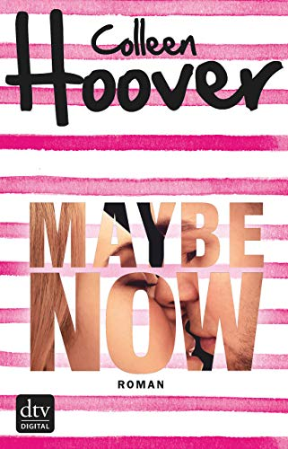 Maybe Now: Roman von [Hoover, Colleen]