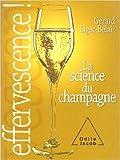 Effervescence : La science du champagne de Gérard Liger-Belair ( 26 octobre 2006 )