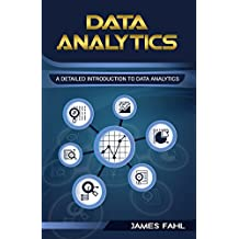 Data Analytics: A Practical Guide To Data Analytics For Business, Beginner To Expert(Data Analytics, Prescriptive Analytics, Statistics, Big Data, Intelligence, ... Data Science, Data Mining) (English Edition)