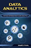 Data Analytics: A Practical Guide To Data Analytics For Business, Beginner To Expert(Data Analytics, Prescriptive Analytics, Statistics, Big Data, Intelligence, ... Master Data, Data Science, Data Mining)