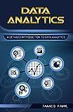 #9: Data Analytics: A Practical Guide To Data Analytics For Business, Beginner To Expert(Data Analytics, Prescriptive Analytics, Statistics, Big Data, Intelligence, ... Master Data, Data Science, Data Mining)