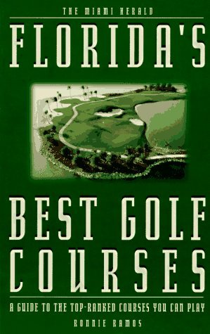 Florida's Best Golf Courses: A Guide to the Top-Ranked Courses You Can Play by Ronnie Ramos (1995-09-02) par Ronnie Ramos