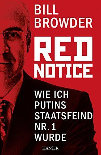 Red Notice: Wie ich Putins Staatsfeind Nr. 1 wurde by Bill Browder (2015-02-23)