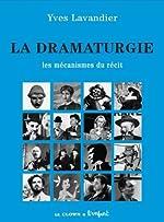 La dramaturgie, Les mécanismes du récit de Yves Lavandier
