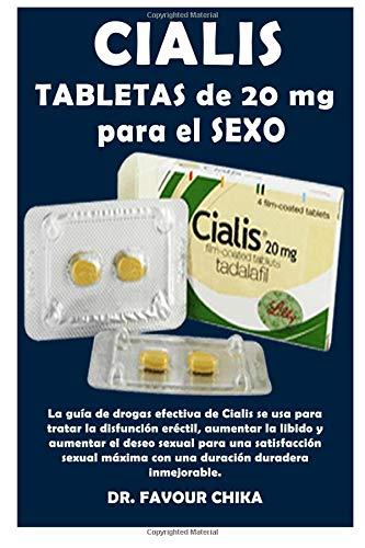 CIALIS Tabletas de 20 mg para el sexo: La guía eficaz de drogas Cialis ing utilizado para tratar la disfunción eréctil, aumentar la libido y aumentar ... con una duración máximainmejorable duradera.