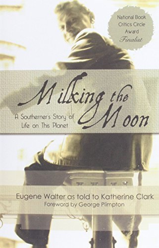 Milking the Moon by Eugene Walter, Katherine Clark (2014) Paperback