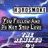 You Follow and Do Not Stop Love (Juca L Remix)
