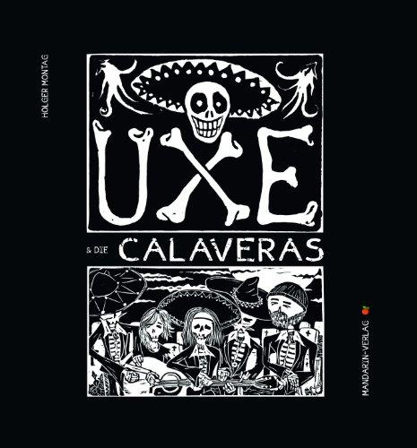UXE: & die Calaveras von [Montag, Holger]