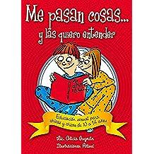 Me Pasan Cosas...: Educacion Sexual Para Chicas y Chicos a Partir de Los 10 Anos (Conocernos)