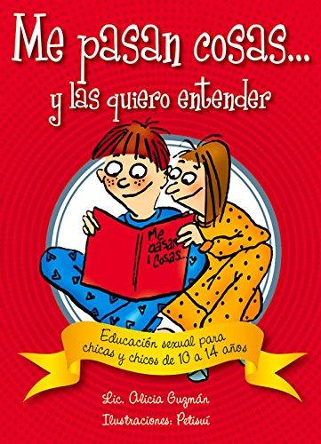 Me Pasan Cosas...: Educacion Sexual Para Chicas y Chicos a Partir de Los 10 Anos (Conocernos) por Alicia Guzman