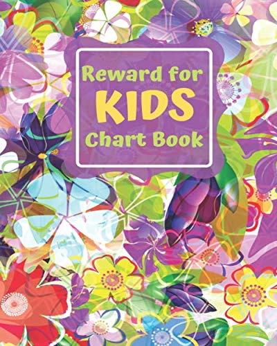 Reward for Kids Chart Book: Fun Reward Journal Diary Notebook for Kids, to Record all Their Amazing Successes & Memories, Sketchbook Dairy Organizer ... 120 pages. (Kids Reward Journal, Band 40)