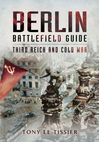Berlin Battlefield Guide: Third Reich and Cold War (Battlefield Guides) por Tony Le Tissier