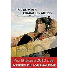 Des hommes comme les autres: Correspondants au Moyen-Orient (French Edition)