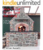 Wood Fired Pizza Oven, Barrel type (A Brickie series Book 2) (English Edition)