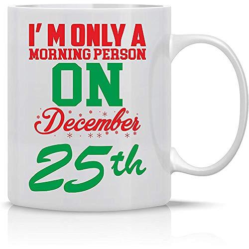 Soy solo una persona de la mañana el 25 de diciembre Taza divertida Taza 11OZ Taza de café...