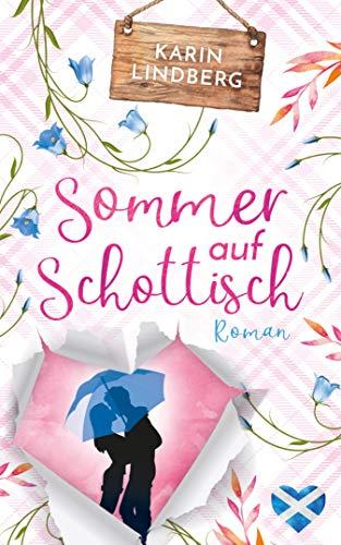 Sommer auf Schottisch: Highland - Liebesroman